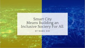 Smart city means building an inclusive society for all.10 min read